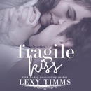 Fragile Kiss: Sweet & Steamy Romance: Fragile Series, Book 2 (Unabridged) MP3 Audiobook