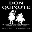 Don Quixote: The Complete Adventures - Adapted for the Contemporary Reader (Unabridged) mp3 descargar