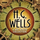 The H G Wells BBC Radio Collection MP3 Audiobook