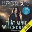 That Ain't Witchcraft: InCryptid, Book 8 (Unabridged) MP3 Audiobook