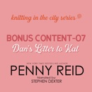 Knitting in the City Bonus Content – 07: Extra Content: Dan's Letter to Kat MP3 Audiobook