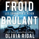 Froid brûlant [Burning Cold]: Les Tornades d'Acier, Volume 2 [Tornadoes of Steel, Volume 2] (Unabridged) MP3 Audiobook