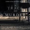 A Trace of Murder (A Keri Locke Mystery–Book 2) MP3 Audiobook