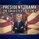 President Obama: The Collected Speeches (Extended Edition) (Original Recording) MP3 Audiobook