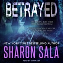 Betrayed: Most People Bury Their Dead To Honor Them, Unless The Death Is Murder And You're The Killer MP3 Audiobook