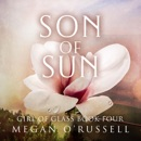 Son of Sun: Girl of Glass, Book 4 (Unabridged) MP3 Audiobook