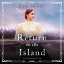 Return to the Island: An Utterly Gripping Historical Romance (Amherst Island, Book 3) (Unabridged) MP3 Audiobook