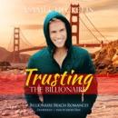 Trusting the Billionaire: Billionaire Beach Romance, Book 4 MP3 Audiobook