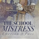 The School Mistress: The Emerson Pass Series, Book 1 (Unabridged) MP3 Audiobook