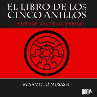 El Libro de los Cinco Anillos [The Book of the Five Rings]: La Estrategia del Guerrero [The Warrior's Strategy] (Unabridged) Escucha, Reseñas de audiolibros y descarga de MP3