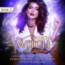 Which Witch Is Wild?: The Witches of Port Townsend, Book 3 (Unabridged) MP3 Audiobook