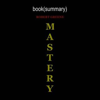 Summary of Mastery E-Book Download