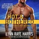 Hot & Bothered: A Hostile Operations Team Novel, Book 8 (Unabridged) MP3 Audiobook
