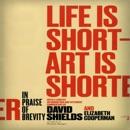 Life Is Short - Art Is Shorter: In Praise of Brevity (Unabridged) MP3 Audiobook