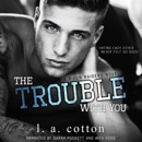 The Trouble with You: Rixon Raiders, Book 1 (Unabridged) MP3 Audiobook