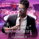 The Billionaire's Unexpected Wife: A Vegas Bad Boy Story (Unabridged) MP3 Audiobook