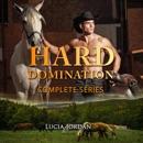 Hard Domination: A Cowboy Millionaire Adult Romance: Complete Series (Unabridged) MP3 Audiobook