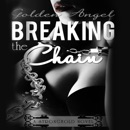 Breaking the Chain: Stronghold Doms Series, Book 4 (Unabridged) MP3 Audiobook