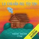 La Cabaña del Tío Tom [Uncle Tom's Cabin] (Unabridged) MP3 Audiobook