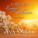 A Forever of Orange Blossoms: The Merriams, Book 5 (Unabridged) MP3 Audiobook