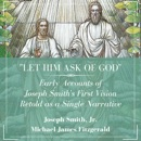 """""""Let Him Ask of God"""": Early Accounts of Joseph Smith's First Vision Retold as a Single Narrative (Unabridged) MP3 Audiobook"""