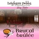 Brutal Brûlée: Lexy Baker Cozy Mystery Series, Book 11 (Unabridged) MP3 Audiobook