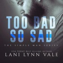 Too Bad So Sad: The Simple Man Series, Book 5 (Unabridged) MP3 Audiobook