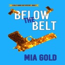 Below the Belt: A Holly Hands Mystery, Book 3 (Unabridged) MP3 Audiobook
