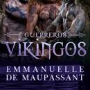 Guerreros Vikingos [Viking Warriors]: 3 libros en 1 - un oscuro romance histórico trilogía vikinga [3 Books in 1 - a Dark Historical Romance Viking Trilogy] (Unabridged) MP3 Audiobook