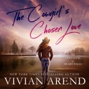 The Cowgirl's Chosen Love: The Colemans of Heart Falls, Book 3 (Unabridged) MP3 Audiobook