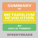 Summary of Metabolism Revolution: Lose 14 Pounds in 14 Days and Keep It Off for Life by Haylie Pomroy MP3 Audiobook