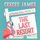 The Last Resort: A Flamingo Realty Mystery, Book 7 (Unabridged) MP3 Audiobook