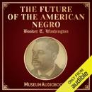 The Future of the American Negro (Unabridged) MP3 Audiobook