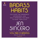 Badass Habits: Cultivate the Awareness, Boundaries, and Daily Upgrades You Need to Make Them Stick (Unabridged) MP3 Audiobook