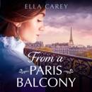 From a Paris Balcony: Secrets of Paris, Book 3 (Unabridged) MP3 Audiobook