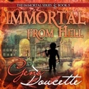 Immortal from Hell: The Immortal Series, Book 5 (Unabridged) MP3 Audiobook