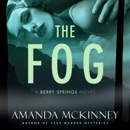 The Fog: A Berry Springs Novel, Book 4 (Unabridged) MP3 Audiobook