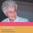 Chiara Lubich: A Biography, a Spirituality of Unity (Unabridged) MP3 Audiobook