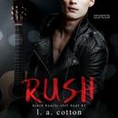 Rush: The Beginning: Black Hearts Still Beat, Book 1 (Unabridged) MP3 Audiobook