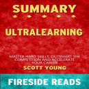 Summary of Ultralearning: Master Hard Skills, Outsmart the Competition, and Accelerate Your Career: By Fireside Reads (Unabridged) MP3 Audiobook