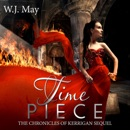 Time Piece: The Chronicles of Kerrigan Sequel, Book 2 (Unabridged) MP3 Audiobook