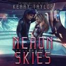 Neron Skies: A Space Fantasy Romance: The Neron Rising Saga, Book 2 (Unabridged) MP3 Audiobook