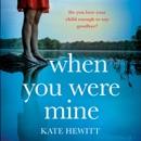 When You Were Mine (Unabridged) MP3 Audiobook