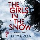 The Girls in the Snow: Nikki Hunt, Book 1 (Unabridged) MP3 Audiobook