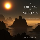 A Dream of Mortals (Book #15 in the Sorcerer's Ring) MP3 Audiobook