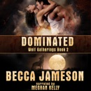 Dominated: Wolf Gatherings, Book 2 (Unabridged) MP3 Audiobook