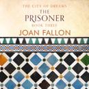 The Prisoner: City of Dreams, Book 3 (Unabridged) MP3 Audiobook