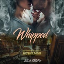 Whipped (An Adult Romance) Complete Series (Unabridged) MP3 Audiobook