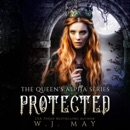 Protected: The Queen's Alpha Series, Book 8 (Unabridged) MP3 Audiobook