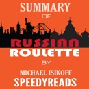 Summary of Russian Roulette: The Inside Story of Putin's War on America and the Election of Donald Trump By Michael Isikoff and David Corn(SpeedyReads) MP3 Audiobook